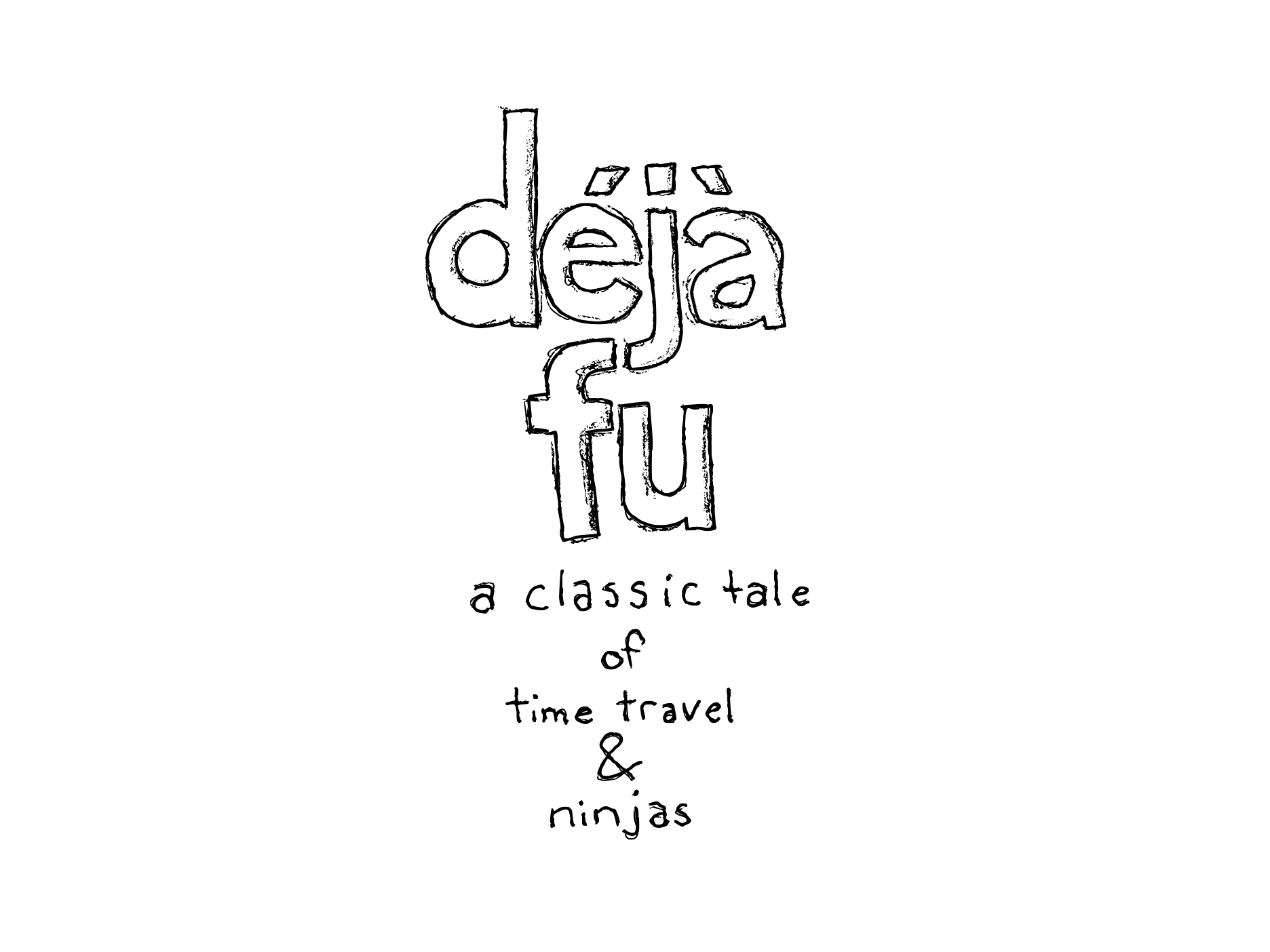 déjà fu – a classic tale of time travel and ninjas